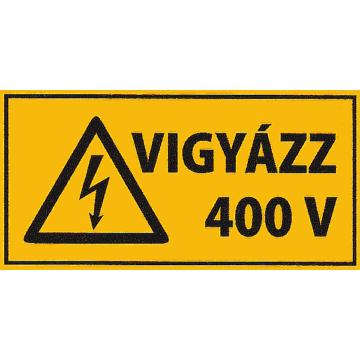 Matrica - Vigyázz 400V - 50x25